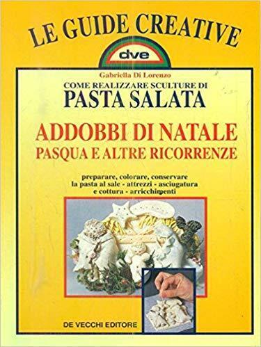 (1450) Come realizzare sculture di pasta salata Addobbi di Natale, Pasqua e altr