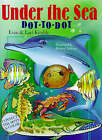 Under the Sea Dot-to-Dot by Lael Kimble, Evan Kimble (Paperback, 1997)