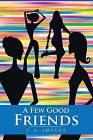 A Few Good Friends by J E Smythe (Paperback / softback, 2014)