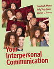Your Interpersonal Communication: Nature/Nurture Intersections by Timothy P. Mottet, Sally Vogl-Bauer, Marian L. Hauser, Sally L. Vogl-Bauer (Paperback, 2011)