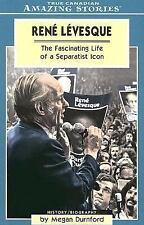 Rýýne Lýývesque: The Fascinating Life of a Separatist Icon (Amazing Stories)