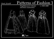 Patterns of Fashion, 1660-1860 Vol. 1 : Englishwomen's Dresses and Their Construction by Janet Arnold (1977, Paperback, Revised)