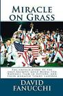 Miracle on Grass: How Hall of Famer Tommy Lasorda Led Team USA to a Shocking Upset Over Cuba, Capturing the Only Olympic Gold Medal in USA Baseball History by David Fanucchi (Paperback / softback, 2012)