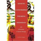 Genetic Catastrophe! Sneaking Doomsday?: With by Nils K Oeijord (Paperback / softback, 2002)