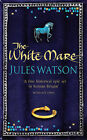 The White Mare by Jules Watson (Paperback, 2005)