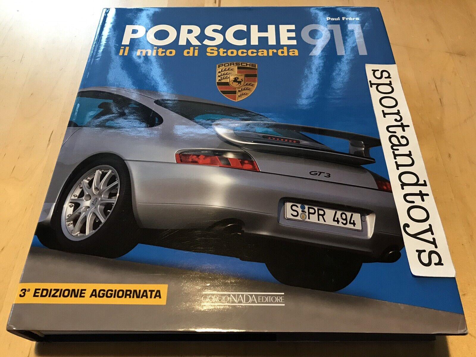 PORSCHE 911 IL MITO DI STOCCARDA P.FRERE ED. NADA PAG. 415