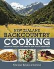 New Zealand Backcountry Cooking: The Best Recipes for Trampers, Campers and Other Outdoor Adventurers by Rebecca Garland, Paul Garland (Paperback, 2015)