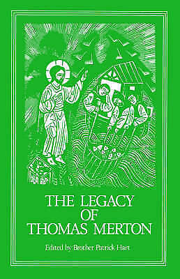 The Legacy of Thomas Merton by OCSO, Patrick Hart (Paperback, 1986)