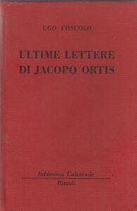 Dettagli su Ugo Foscolo Ultime lettere di Jacopo Ortis Rizzoli 1° edizione  1949 6358