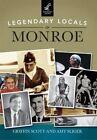 Legendary Locals of Monroe by Griffin Scott, Amy Sliger (Paperback / softback, 2014)