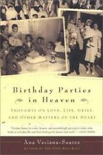 Birthday Parties in Heaven: Thoughts on Love, Life, Grief, and Other Matters of