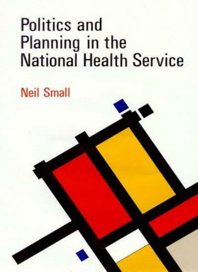 POLIT & PLANNING IN NHS PB By Small N