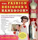 The Fashion Designer's Handbook and Kit: Learn to Sew and Become a Designer in 33 Fabulous Projects by Marjorie Galen (Paperback, 2011)