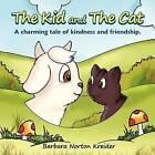 The Kid and The Cat by Barabara Norton Kreider (Paperback, 2012)