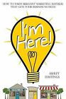 I'm Here!: How To Write Brilliant Marketing Material That Gets Your Business Noticed by Ashley Hastings (Paperback, 2013)