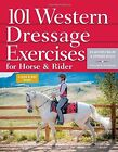 101 Western Dressage Exercises for Horse & Rider by Stephanie Boyles, Jec Aristotle Ballou (Spiral bound, 2014)