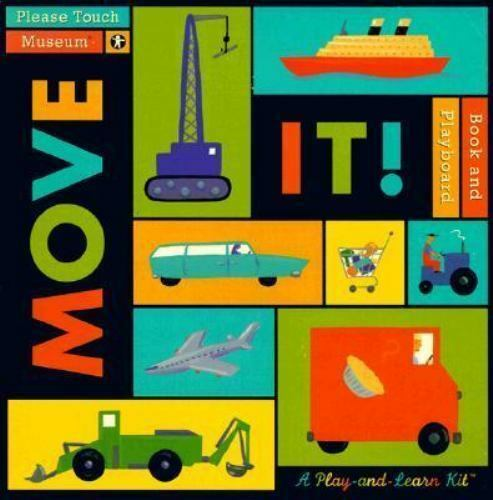 Move It!: A Play-And-Learn Kit (Please Touch Museum) Ann Keech Hardcover Used -