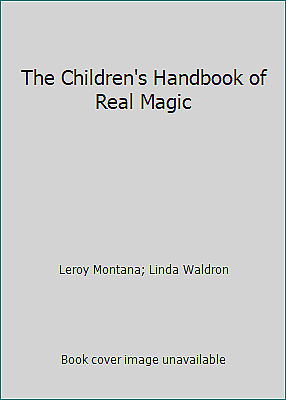 The Children's Handbook of Real Magic by Leroy Montana; Linda Waldron