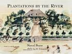 Plantations by the River: Watercolor Paintings from St.Charles Parish, Louisiana, by Father Joseph M.Paret, 1859 by Marcel Boyer, Joseph M. Paret (Hardback, 2001)