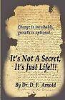 It's Not a Secret, It's Just Life!!! by Damon Arnold (Paperback / softback, 2009)
