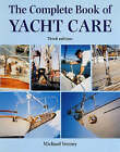 The Complete Book of Yacht Care by Michael Verney (Hardback, 1997)