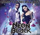 Neon Black [Digipak] by Candy Coated Killahz (CD, Jul-2011, MapleMusic Recordings)