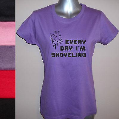 NEW EVERY DAY I'M SHOVELING, FUNNY LADIES HORSE / PONY T-SHIRT, sizes 8 to 16