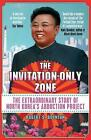 The Invitation-Only Zone: The Extraordinary Story of North Korea's Abduction Project by Robert S. Boynton (Paperback, 2016)