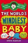 Danny Baker Record Breaker 6: The World's Windiest Baby by Steve Hartley (Paperback, 2011)