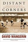 Distant Corners: American Soccer's History of Missed Opportunities and Lost Causes by David Wangerin (Paperback, 2014)