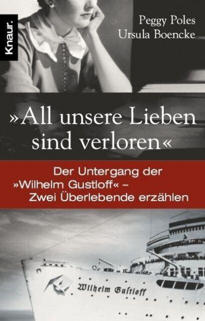 'All unsere Lieben sind verloren' von Peggy Poles und Ursula Boencke (2007, Tas…