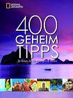 400 Geheimtipps für Reisen, die Sie nie vergessen werden (2013, Taschenbuch)