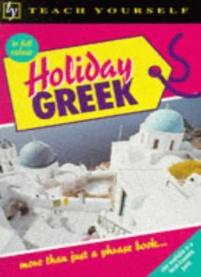 Holiday Greek (Teach Yourself) By Hara Garoufalia-Middle