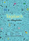 Tagebuch für Alltagshelden von Doro Ottermann (2013, Gebundene Ausgabe)