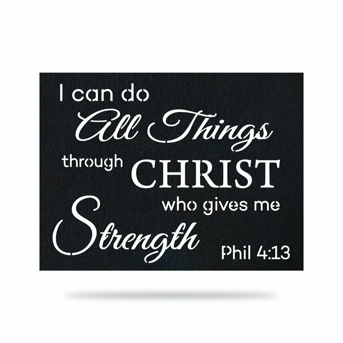 Philippians 4 13 I can do all things through Christ, who strengthens me