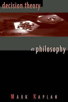 1 of 1 - Decision Theory as Philosophy, Kaplan, Mark, Used; Good Book
