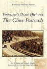 Tennessee's Dixie Highway: The Cline Postcards by Lisa R Ramsay, Tammy L Vaughn (Paperback / softback, 2011)