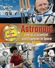 Astronaut: Life as a Scientist and Engineer in Space by Ruth Owen (Hardback, 2016)
