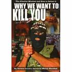 Why We Want to Kill You : The Jihadist Mindset and How to Defeat It by Walid Shoebat (2007, Book, Other, Unabridged)