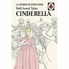 Well-Loved Tales Cinderella: A Ladybird Vintage Colouring Book by Penguin Books Ltd (Hardback, 2016)