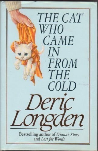 The Cat Who Came in from the Cold By  Deric Longden. 9780593024201