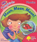 Oxford Reading Tree: Stage 4: Songbirds: Moan, Moan, Moan! by Julia Donaldson (Paperback, 2006)