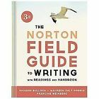 The Norton Field Guide to Writing, with Readings and Handbook by Maureen Daly Goggin, Francine Weinberg and Richard Bullock (2013, Paperback, 3rd Edition)