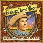 Bucking Horse Moon 0803020125926 by Wylie & The Wild West CD