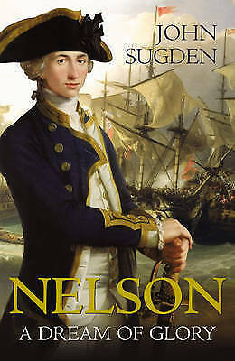NELSON: V. 1: A DREAM OF GLORY-ExLibrary