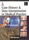 Case History & Data Interpretation in Medical Practice by ABM Abdullah (Paperback, 2014)