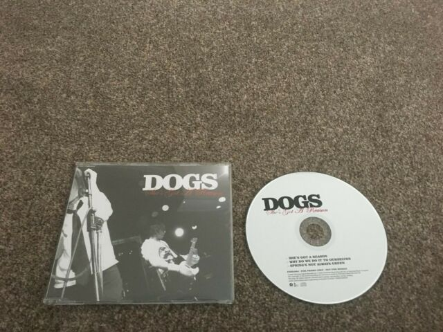 Dogs-She's got a reason.cd 3 track promo.
