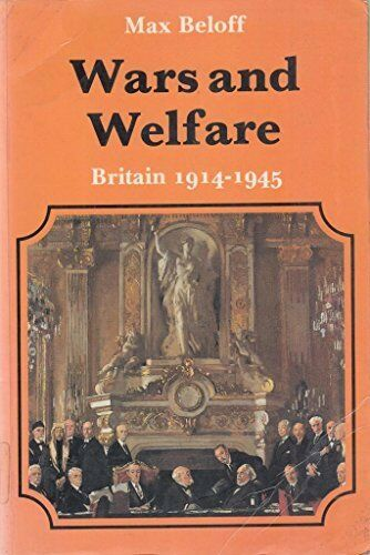 Wars and Welfare: Britain, 1914-45 (New History of E... by Beloff, Max Paperback
