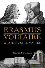 Erasmus and Voltaire: Why They Still Matter, Ricardo J. Quinones | Paperback Boo