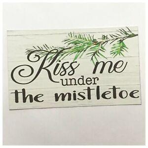 Kiss Me Under The Mistletoe Sign Wall Plaque Christmas Love Wedding | eBay